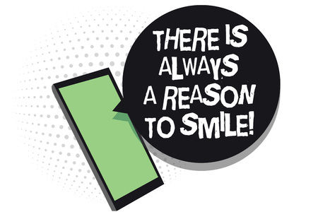 Text sign showing There Is Always A Reason To Smile. Conceptual photo Positive thinking good attitude energy Cell phone receiving text messages chats information using applications