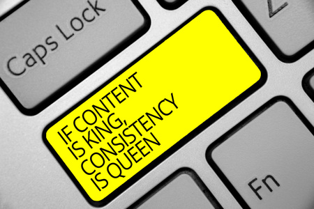 Text sign showing If Content Is King, Consistency Is Queen. Conceptual photo Marketing strategies Persuasion Keyboard yellow key Intention create computer computing reflection document