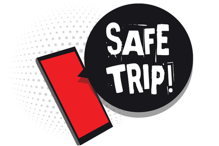 Word writing text Safe Trip. Business concept for wishing someone to reach his destination in good health Cell phone receiving text messages chats information using applications