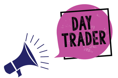 Handwriting text Day Trader. Concept meaning A person that buy and sell financial instrument within the day Megaphone loudspeaker speaking loud screaming frame purple speech bubble Stock Photo