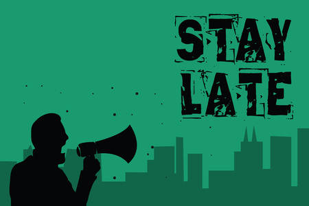 Word writing text Stay Late. Business concept for A routine in which a person goes to somewhere out of time Man holding megaphone speaking politician making promises green background