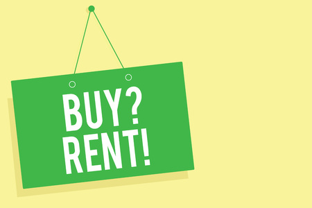 Word writing text Buy question Rent. Business concept for Group that gives information about renting houses Green board wall message communication open close sign yellow background