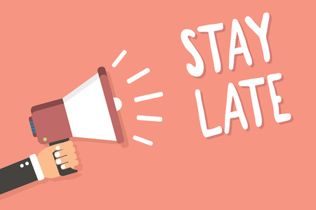 Text sign showing Stay Late. Conceptual photo A routine in which a person goes to somewhere out of time Man holding megaphone loudspeaker pink background message speaking loud Stock Photo