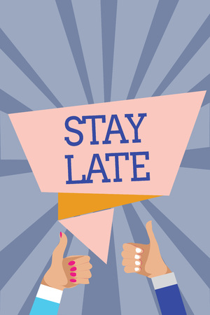 Conceptual hand writing showing Stay Late. Business photo text A routine in which a person goes to somewhere out of time Man woman hands thumbs up approval speech bubble rays background Stock Photo