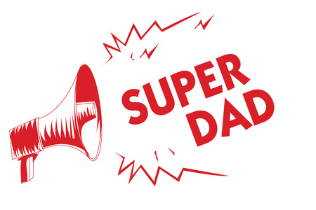 Handwriting text Super Dad. Concept meaning Children idol and super hero an inspiration to look upon to Red megaphone loudspeaker important messages screaming speaking loud