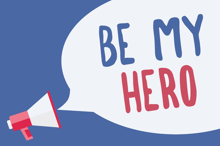 Word writing text Be My Hero. Business concept for Request by someone to get some efforts of heroic actions for him Megaphone loudspeaker speech bubble important message speaking out loud