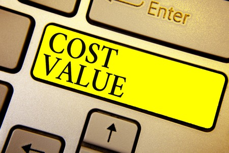 Handwriting text Cost Value. Concept meaning The amount that usualy paid for a item you buy or hiring a person Keyboard yellow key Intention create computer computing reflection document Stock Photo