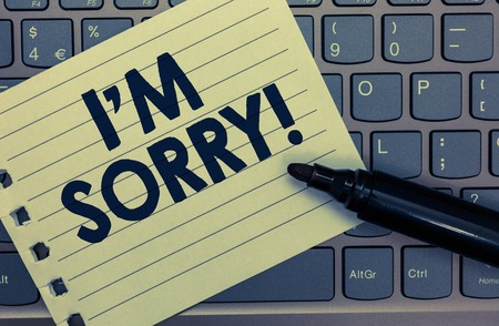 Conceptual hand writing showing I am Sorry. Business photo showcasing To ask for forgiveness to someone you unintensionaly hurt Notebook paper keyboard Inspiration computer black marker Stock fotó