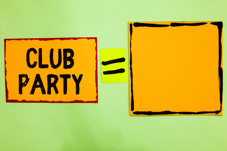 Writing note showing Club Party. Business photo showcasing social gathering in a place that is informal and can have drinks Orange paper notes reminders equal sign important messages to remember