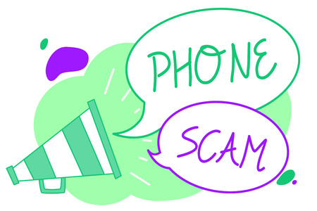 Handwriting text Phone Scam. Concept meaning getting unwanted calls to promote products or service Telesales Megaphone loudspeaker speech bubbles important message speaking out loud