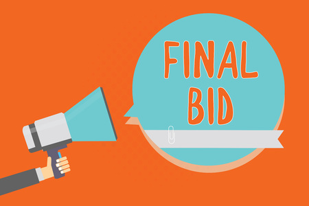 Conceptual hand writing showing Final Bid. Business photo showcasing The decided cost of an item which is usualy very expensive Man holding megaphone blue speech bubble orange background