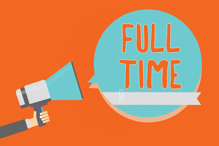 Conceptual hand writing showing Full Time. Business photo showcasing working or operating the customary number of hours in a day Man holding megaphone blue speech bubble orange background