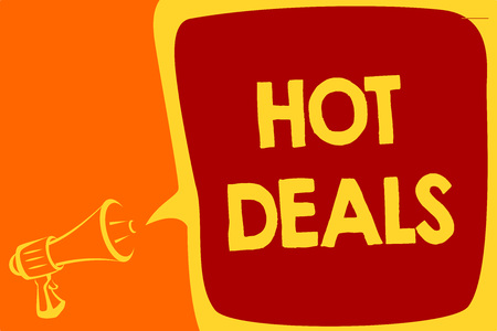 Handwriting text Hot Deals. Concept meaning An agreement through which one of the paties is offered and accept Megaphone loudspeaker speech bubble important message speaking out loud