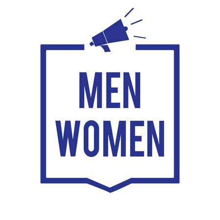 Handwriting text Men Women. Concept meaning The state where in a boy or a girl turns to be a mature adult Megaphone loudspeaker blue frame communicating important information Stock Photo