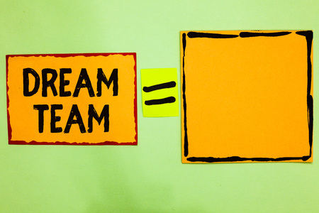 Writing note showing Dream Team. Business photo showcasing Prefered unit or group that make the best out of a person Orange paper notes reminders equal sign important messages to remember