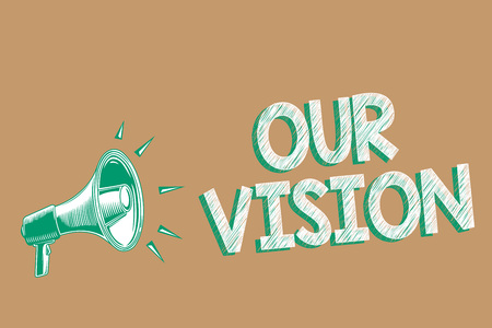 Conceptual hand writing showing Our Vision. Business photo showcasing plan for next five to ten years about company goals to be made Megaphone brown background important message speaking loud Stock Photo