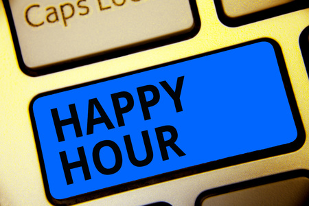 Writing note showing Happy Hour. Business photo showcasing Spending time for activities that makes you relax for a while Keyboard blue key Intention computer computing reflection document