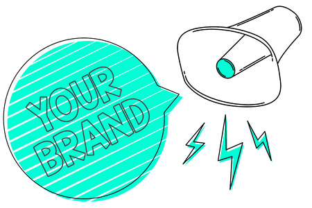 Handwriting text Your Brand. Concept meaning A name of any kind that is impacted to something as trademark Megaphone loudspeaker green speech bubble stripes important loud message