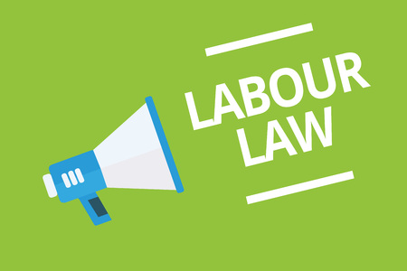 Handwriting text writing Labour Law. Concept meaning Rules implemented by the state between employers and employee Megaphone loudspeaker green background important message speaking loud