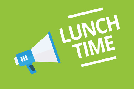 Handwriting text writing Lunch Time. Concept meaning Meal in the middle of the day after breakfast and before dinner Megaphone loudspeaker green background important message speaking loud