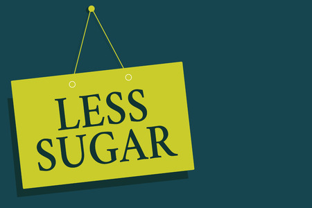 Writing note showing Less Sugar. Business photo showcasing Lower volume of sweetness in any food or drink that we eat Yellow board wall communication open close sign gray background