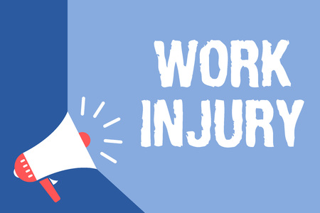 Writing note showing Work Injury. Business photo showcasing Accident in job Danger Unsecure conditions Hurt Trauma Megaphone loudspeaker blue background important message speaking loud