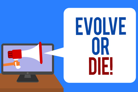 Text sign showing Evolve Or Die. Conceptual photo Necessity of change grow adapt to continue living Survival Man holding Megaphone loudspeaker computer screen talking speech bubble Фото со стока