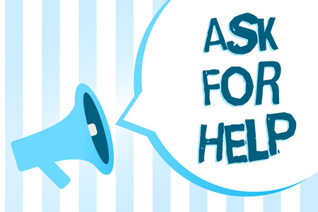 Handwriting text writing Ask For Help. Concept meaning Request to support assistance needed Professional advice Megaphone loudspeaker blue stripes important loud message speech bubble