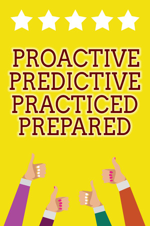 Conceptual hand writing showing Proactive Predictive Practiced Prepared. Business photo showcasing Preparation Strategies Management Men women hands thumbs up five stars yellow background