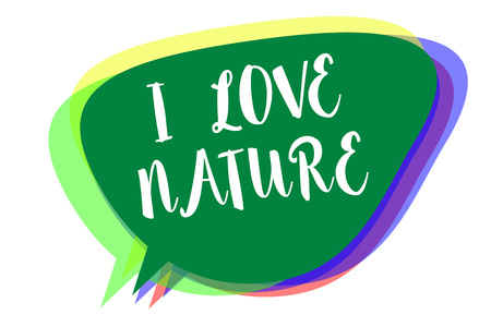 Writing note showing I Love Nature. Business photo showcasing Enjoy the natural environment Preservation Protect ecosystem Speech bubble idea message reminder shadows important intention saying Imagens