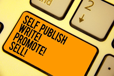 Handwriting text writing Self Publish Write Promote Sell. Concept meaning Auto promotion writing Marketing Publicity Keyboard orange key Intention create computer computing reflection document