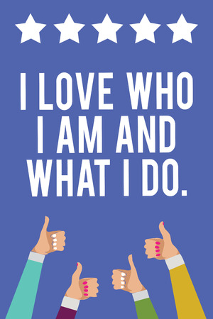 Text sign showing I Love Who I Am And What I Do.. Conceptual photo High self-stem being comfortable with your job Men women hands thumbs up approval five stars information blue background Imagens