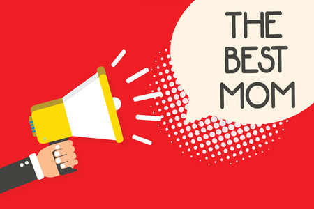 Text sign showing The Best Mom. Conceptual photo Appreciation for your mother love feelings compliment Man holding megaphone loudspeaker speech bubble red background halftone Stock Photo