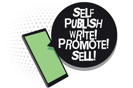 Text sign showing Self Publish Write Promote Sell. Conceptual photo Auto promotion writing Marketing Publicity Cell phone receiving text messages chats information using applications Banque d'images