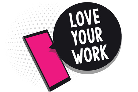 Text sign showing Love Your Work. Conceptual photo Make things that motivate yourself Passion for a job Cell phone receiving text messages chats information using applications
