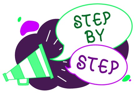 Conceptual hand writing showing Step By Step. Business photo text Slow progress Road to success Direction development Growth Loudspeaker speech bubbles important message speaking out loud