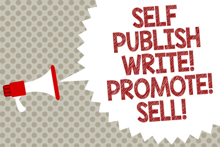 Handwriting text Self Publish Write Promote Sell. Concept meaning Auto promotion writing Marketing Publicity Megaphone loudspeaker speech bubble message gray background halftone