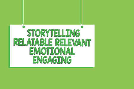 Handwriting text Storytelling Relatable Relevant Emotional Engaging. Concept meaning Share memories Tales Hanging board message communication open close sign green background