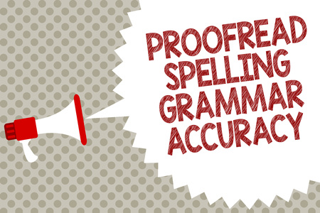 Handwriting text Proofread Spelling Grammar Accuracy. Concept meaning Grammatically correct Avoid mistakes Megaphone loudspeaker speech bubble message gray background halftone