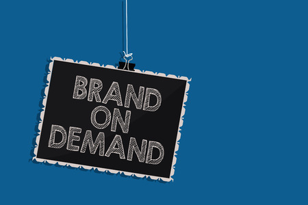 Writing note showing Brand On Demand. Business photo showcasing Intelligence needed Smart thinking Support Assistance Hanging blackboard message communication information blue background