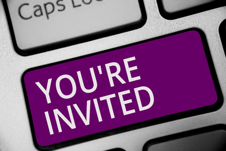 Word writing text You re are Invited. Business concept for Please join us in our celebration Welcome Be a guest Keyboard purple key Intention create computer computing reflection document