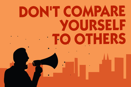 Text sign showing Don t not Compare Yourself To Others. Conceptual photo Be your own version unique original Man holding megaphone speaking politician making promises orange background
