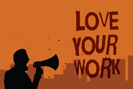 Writing note showing Love Your Work. Business photo showcasing Make things that motivate yourself Passion for a job Man holding megaphone speaking politician promises orange background