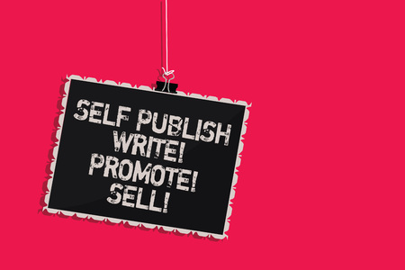Word writing text Self Publish Write Promote Sell. Business concept for Auto promotion writing Marketing Publicity Hanging blackboard message communication information sign pink background