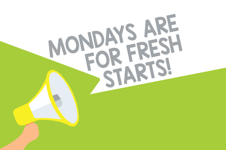 Text sign showing Mondays Are For Fresh Starts. Conceptual photo Begin again every week have a good morning Megaphone loudspeaker speech bubbles important message speaking out loud
