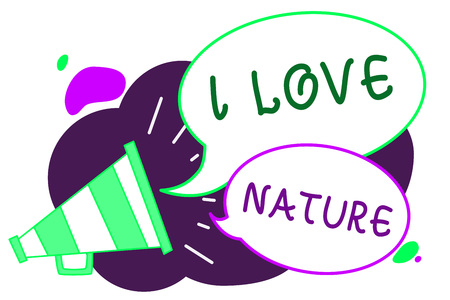 Conceptual hand writing showing I Love Nature. Business photo text Enjoy the natural environment Preservation Protect ecosystem Loudspeaker speech bubbles important message speaking out loud