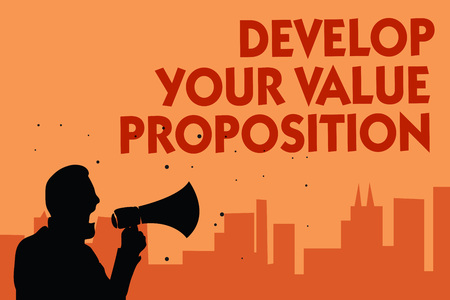 Text sign showing Develop Your Value Proposition. Conceptual photo Prepare marketing strategy sales pitch Man holding megaphone speaking politician making promises orange background