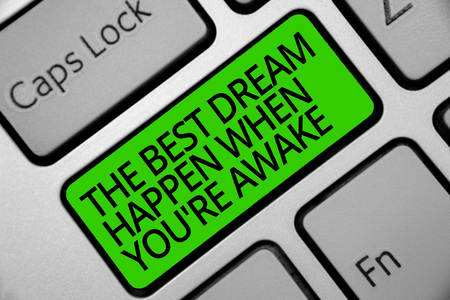Handwriting text The Best Dream Happen When You re are Awake.