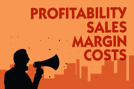 Text sign showing Profitability Sales Margin Costs.