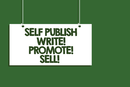 Writing note showing Self Publish Write Promote Sell.